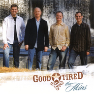 Good Tired CD   -              By: The Akins