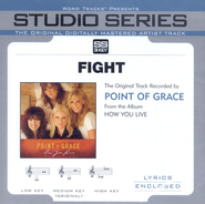 Fight [Studio Series Performance Track]  [Music Download] -     By: Point of Grace