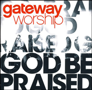 God Be Praised CD   -     By: Gateway Worship