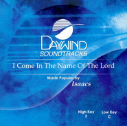 I Come In The Name Of The Lord, Accompaniment CD   -     By: Isaacs
