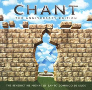 Chant: The Anniversary Edition CD   -     By: Benedictine Monks of Santo Domingo De Silos