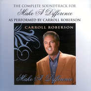 Make A Difference - CD Soundtrack  -     By: Carroll Roberson