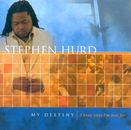 My Destiny CD  -     By: Stephen Hurd