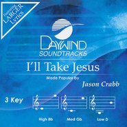 I'll Take Jesus   -     By: Jason Crabb