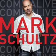 Come Alive CD   -     By: Mark Schultz