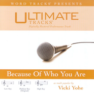 Because Of Who You Are - Low key performance track w/o background vocals  [Music Download] -     By: Vicki Yohe