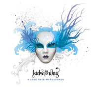 A Love Hate Masquerade CD   -     By: Kids In the Way
