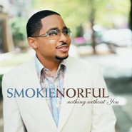 Nothing Without You, Compact Disc [CD]   -     By: Smokie Norful