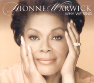 Why We Sing CD   -              By: Dionne Warwick