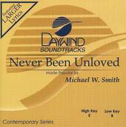 Never Been Unloved, Accompaniment CD   -     By: Michael W. Smith