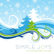 Simple Joys: An Instrumental Christmas CD   -