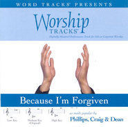 Worship Tracks - Because I'm Forgiven - as made popular by Phillips, Craig & Dean [Performance Track]  [Music Download] -