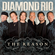The Reason CD   -              By: Diamond Rio