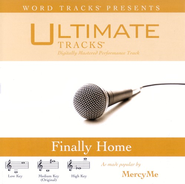 Finally Home - Medium Key Performance Track w/ Background Vocals  [Music Download] -     By: MercyMe