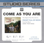 Come As You Are [Studio Series Performance Track]  [Music Download] -     By: Pocket Full of Rocks