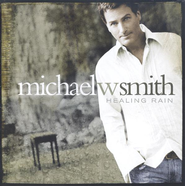 Healing Rain, Compact Disc [CD]   -     By: Michael W. Smith