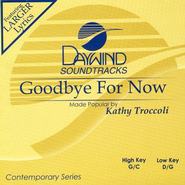 Goodbye For Now, Accompaniment CD   -     By: Kathy Troccoli