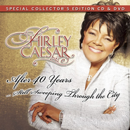 After 40 Years...Still Sweeping Through the City CD/DVD Edition  -     By: Shirley Caesar