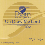 Oh Draw Me Lord, Accompaniment CD   -     By: Selah