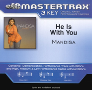 He Is With You (Key-Ab-Premiere Performance Plus w/ Background Vocals)  [Music Download] -     By: Mandisa