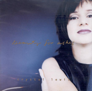 Beauty For Ashes, Compact Disc [CD]   -     By: Crystal Lewis