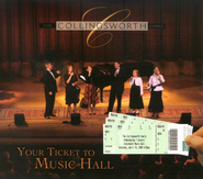 Your Ticket to Music Hall CD   -              By: The Collingsworth Family