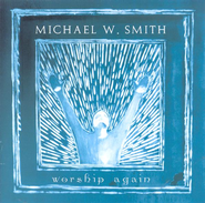 Worship Again CD   -     By: Michael W. Smith