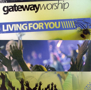 Living For You CD   -     By: Gateway Worship