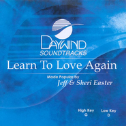 Learn to Love Again, Accompaniment CD   -     By: Jeff Easter, Sheri Easter