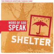 Word of God Speak: Shelter CD  -     By: Word of God Speak