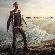 Hello Fear CD   -     By: Kirk Franklin