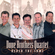Never The Same CD   -              By: Dove Brothers Quartet