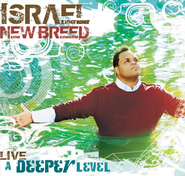 A Deeper Level: Live CD   -     By: Israel & New Breed