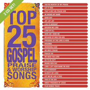 Top 25 Gospel Praise & Worship Songs CD   -