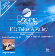 If It Takes A Valley, Accompaniment CD   -     By: Brian Free & Assurance