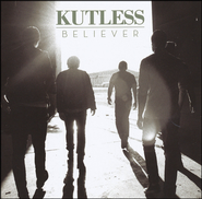 Believer   -              By: Kutless