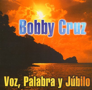 Voz, Palabra y Júbilo, CD     -     By: Bobby Cruz