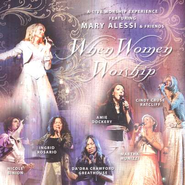 Live...When Women Worship CD   -              By: Mary Alessi & Friends
