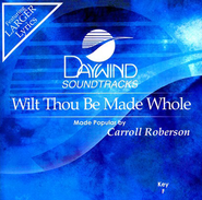 Wilt Thou Be Made Whole, Accompaniment CD   -     By: Carroll Roberson