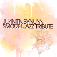 Smooth Jazz Tribute: Juanita Bynum CD   -