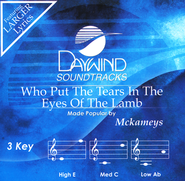 Who Put Tears In The Eyes Of The Lamb   -              By: The McKameys