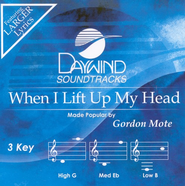 When I Lift Up My Head, Accompaniment CD   -     By: Gordon Mote