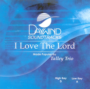 I Love The Lord, Accompaniment CD   -     By: The Talley Trio