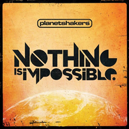 Nothing Is Impossible CD+DVD   -     By: Planetshakers