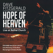 Hope of Heaven: Live At Bethel Church CD   -     By: Dave Fitzgerald