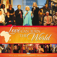 Love Can Turn the World CD  -     By: Bill Gaither, Gloria Gaither, Homecoming Friends
