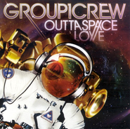 Outta Space Love CD   -              By: Group 1 Crew