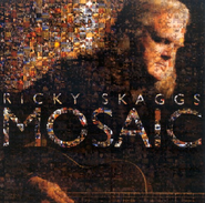 Mosaic CD   -              By: Ricky Skaggs