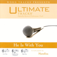He Is With You - Medium Key Performance Track w/ Background Vocals  [Music Download] -     By: Mandisa
