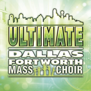 Ultimate Dallas-Fort Worth Mass Choir CD   -